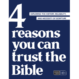 4 Reasons You Can Trust the Bible (PDF)